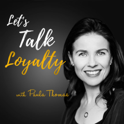 Let's Talk Loyalty By Paula Thomas
